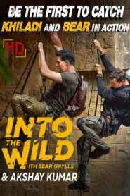 Into The Wild With Bear Grylls & Akshay Kumar (2020)