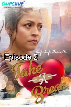 Take A Break (2020) Episode 2
