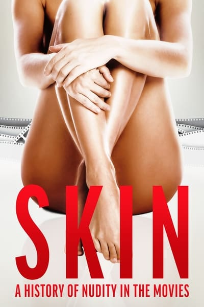 Skin: A History Of Nudity In The Movies (2020)